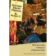 Occupy These Photos: NYC Activism Through a Radical Lens