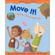 Move it! by Adrienne Mason