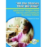 All the Stories That We Have by Elizabeth Birr Moje