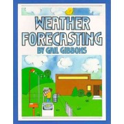 Weather Forecasting by Gail Gibbons