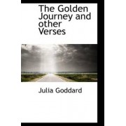 The Golden Journey and Other Verses by Julia Goddard