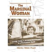 The Marginal Woman: Loving, Living, & Breaking Boundaries in a Pre-Feminist World