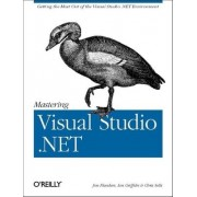 Mastering Visual Studio.NET by Ian Griffiths
