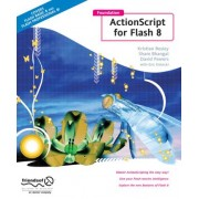Foundation Actionscript for Flash 8 by K Besley
