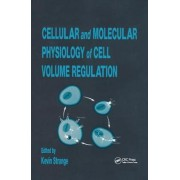 Cellular and Molecular Physiology of Cell Volume Regulation by Kevin Strange