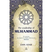 The Leadership of Muhammad by John Adair