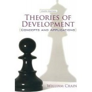 Theories of Development: Concepts and Applications by William Crain