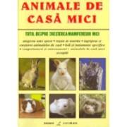 Animale Mici De Casa - Totul Despre Cresterea Mamiferelor Mici.