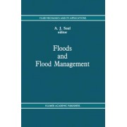 Floods and Flood Management by A. J. Saul