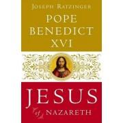 Jesus of Nazareth by Pope Benedict XVI