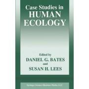 Case Studies in Human Ecology by Daniel G. Bates