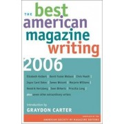 The Best American Magazine Writing 2006 by The American Society of Magazine Editors