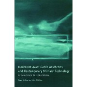 Modernist Avant-Garde Aesthetics and Contemporary Military Technology by Ryan Bishop