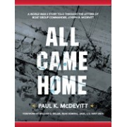 All Came Home: A World War II Story Told Through the Letters of Boat Group Commander, Joseph B. McDevitt