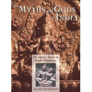 The Myths and Gods of India by Alain Danielou