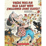 There Was an Old Lady Who Swallowed Some Leaves! by Lucille Colandro