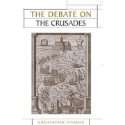 Debate on the Crusades, 1099-2010 by Christopher Tyerman