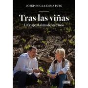 JOSEP/PUIG, INMA ROCA Tras las viñas: Un viaje al alma de los vinos (DEBATE)