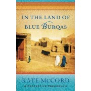 In the Land of Blue Burqas by Kate Mccord