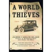 A World of Thieves by James Carlos Blake