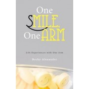 One Smile, One Arm by Becky Alexander