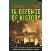 In Defence of History by Richard J. Evans