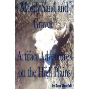 Mostly Sand and Gravel by Tom C Westfall