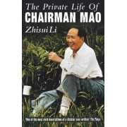 The Private Life of Chairman Mao by Zhisui Li