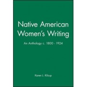 Native American Women's Writing by Karen L. Kilcup