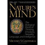 Nature's Mind by Michael S. Gazzaniga