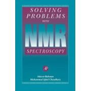 Solving Problems with NMR Spectroscopy by Atta-Ur- Rahman