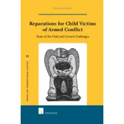Reparations for Child Victims of Armed Conflict: State of the Field and Current Challenges