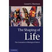 The Shaping of Life by Lionel G. Harrison