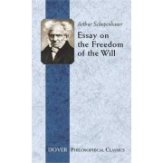 Essay on the Freedom of the Will by Arthur Schopenhauer