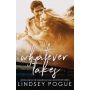 Whatever It Takes: Book One, Nothing But Trouble New Adult Series