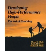 Developing High Performance People by Oscar G. Mink