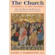 The Church According to the New Testament by SJ Daniel J. Harrington