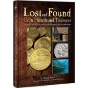 Lost and Found Coin Hoards Abd Treasures by Q David Bowers