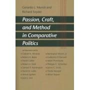 Passion, Craft, and Method in Comparative Politics by Gerardo L. Munck