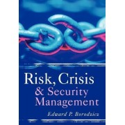 Risk, Crisis and Security Management by E.P. Borodzicz