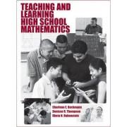 Teaching and Learning High School Mathematics by Charlene E. Beckmann