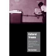 Cultural Trauma by Ron Eyerman