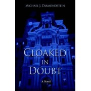 Cloaked in Doubt by Michael J Diamondstein