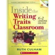 Inside the Writing Traits Classroom by Ruth Culham