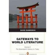 Gateways to World Literature The Seventeenth Century to Today: Volume 2 by David Damrosch