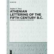Athenian Lettering of the Fifth Century by Stephen V. Tracy