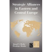 Strategic Alliances in Eastern and Central Europe by Akmal S. Hyder