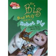 Big Bad Wolf & Robot Pig by Laura North