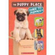 The Puppy Place Guide to Puppies by Ellen Miles