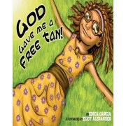 God Gave Me a Free Tan by Erica Garcia